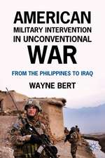 American Military Intervention in Unconventional War: From the Philippines to Iraq