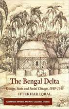 The Bengal Delta: Ecology, State and Social Change, 1840–1943