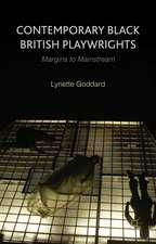 Contemporary Black British Playwrights: Margins to Mainstream