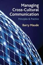 Managing Cross-Cultural Communication:  Principles and Practice