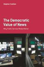 The Democratic Value of News: Why Public Service Media Matter
