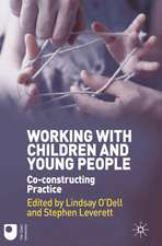 Working with Children and Young People: Co-constructing Practice