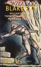 Blake 2.0: William Blake in Twentieth-Century Art, Music and Culture