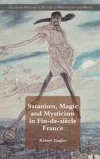 Satanism, Magic and Mysticism in Fin-de-siècle France