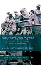 History, Memory and Migration: Perceptions of the Past and the Politics of Incorporation