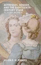 Actresses, Gender, and the Eighteenth-Century Stage: Playing Women