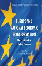 Europe and National Economic Transformation: The EU After the Lisbon Decade