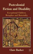 Postcolonial Fiction and Disability: Exceptional Children, Metaphor and Materiality