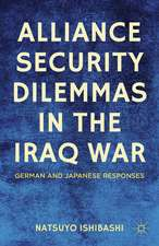 Alliance Security Dilemmas in the Iraq War: German and Japanese Responses