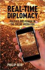 Real-Time Diplomacy: Politics and Power in the Social Media Era