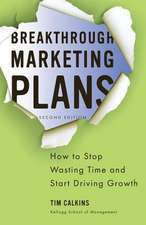 Breakthrough Marketing Plans: How to Stop Wasting Time and Start Driving Growth