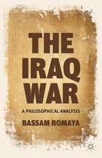 The Iraq War: A Philosophical Analysis