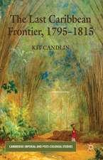 The Last Caribbean Frontier, 1795-1815