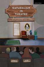 Naturalism in Theatre: Its Development and Legacy