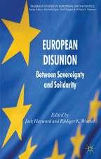 European Disunion: Between Sovereignty and Solidarity