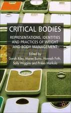 Critical Bodies: Representations, Identities and Practices of Weight and Body Management