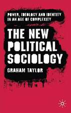The New Political Sociology: Power, Ideology and Identity in an Age of Complexity