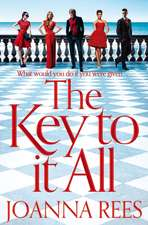 Rees, J: The Key to It All