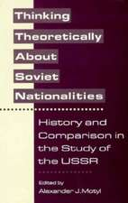 Thinking Theoretically About Soviet Nationalities – History & Comparison in the Study of the USSR