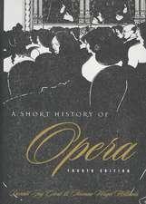 A Short History of Opera 4e