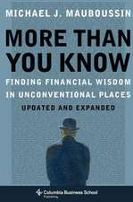 More Than You Know – Finding Financial Wisdom in Unconventional Places (Updated and Expanded)