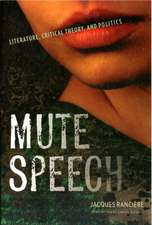 Mute Speech – Literature, Critical Theory and Politics