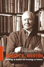 Robert K. Merton – Sociology of Science and Sociology as Science