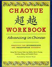 Chaoyue Workbook – Advancing in Chinese – Practice for Intermediate and Pre–Advanced Students