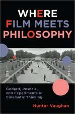 Where Film Meets Philosophy – Godard, Resnais, and  Experiments in Cinematic Thinking