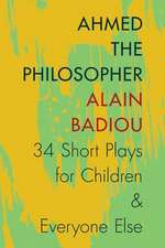 Ahmed the Philosopher – Thirty–Four Short Plays for Children and Everyone Else
