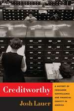 Creditworthy – A History of Consumer Surveillance and Financial Identity in America
