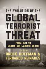 The Evolution of the Global Terrorist Threat – From 9/11 to Osama bin Laden`s Death