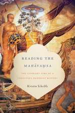 Reading the Mahavamsa – The Literary Aims of a Theravada Buddhist History