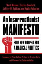 An Insurrectionist Manifesto – Four New Gospels for a Radical Politics