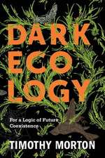 Dark Ecology – For a Logic of Future Coexistence