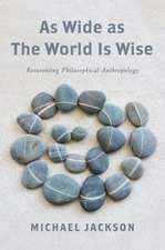As Wide as the World Is Wise – Reinventing Philosophical Anthropology