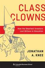 Class Clowns – How the Smartest Investors Lost Billions in Education