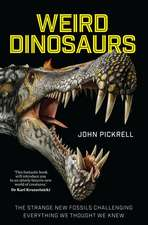 Weird Dinosaurs – The Strange New Fossils Challenging Everything We Thought We Knew