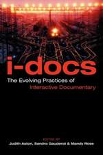 I–Docs – The Evolving Practices of Interactive Documentary