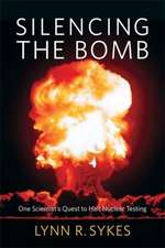 Silencing the Bomb – One Scientist`s Quest to Halt Nuclear Testing