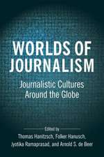 Worlds of Journalism – Journalistic Cultures Around the Globe
