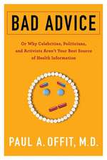 Bad Advice – Or Why Celebrities, Politicians, and Activists Aren′t Your Best Source of Health Information