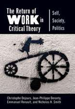 The Return of Work in Critical Theory – Self, Society, Politics