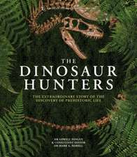 Amnh the Dinosaur Hunters: The Extraordinary Story of the Discovery of Prehistoric Life