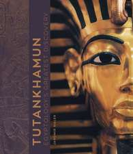 Tutankhamun: Egyptology's Greatest Discovery