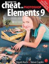 How to Cheat in Photoshop Elements 9: Discover the Magic of Adobe's Best Kept Secret [With DVD ROM]