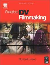 Practical DV Filmmaking