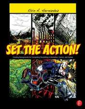 Set the Action!:  Creating Backgrounds for Compelling Storytelling in Animation, Comics, and Games