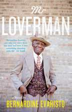 Mr Loverman: From the Booker prize-winning author of Girl, Woman, Other