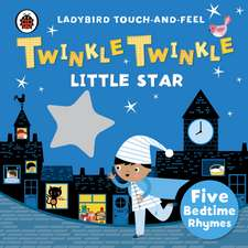 Twinkle, Twinkle, Little Star: Ladybird Touch and Feel Rhymes